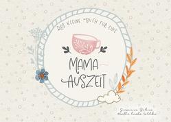 Das kleine Buch für eine Mama-Auszeit von Bohne,  Susanne