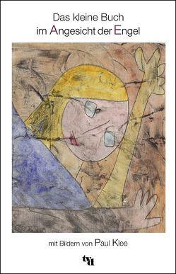 Das kleine Buch im Angesicht der Engel von Klee,  Paul