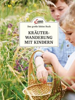 Das kleine Buch: Kräuterwanderung mit Kindern von Scheiblhofer,  Ines