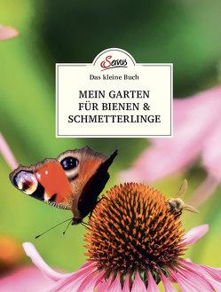 Das kleine Buch: Mein Garten für Bienen & Schmetterlinge von Schubert,  Veronika