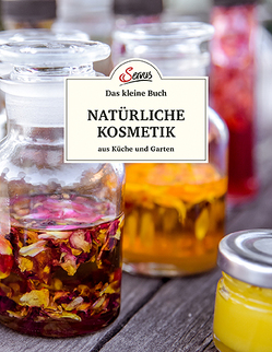 Das kleine Buch: Natürliche Kosmetik aus Küche und Garten von Teufner,  Elisabeth