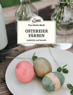 Das kleine Buch: Ostereier färben. Natürlich und kreativ von Mittermayr,  Christine