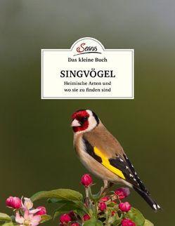 Das kleine Buch: Singvögel von Kamolz,  Klaus