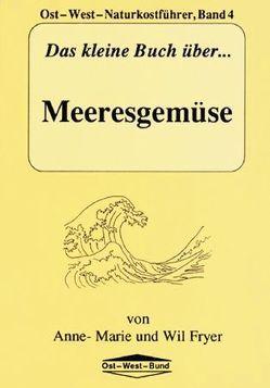 Das kleine Buch über Meeresgemüse von Fryer,  Anne M, Fryer,  Wil