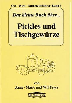 Das kleine Buch über Pickles und Tischgewürze von Fryer,  Anne M, Fryer,  Wil