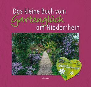 Das kleine Buch vom Gartenglück am Niederrhein von Behrens,  Christian, Glader,  Hans
