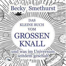 Das kleine Buch vom großen Knall von Gscheidle,  Tillmann, Smethurst,  Becky, Vanroy,  Funda