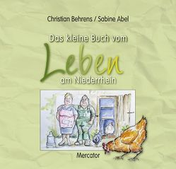 Das kleine Buch vom Leben am Niederrhein von Abel,  Sabine, Behrens,  Christian