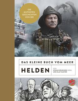 Das kleine Buch vom Meer: Helden von Kanter,  Olaf, Kruecken,  Stefan