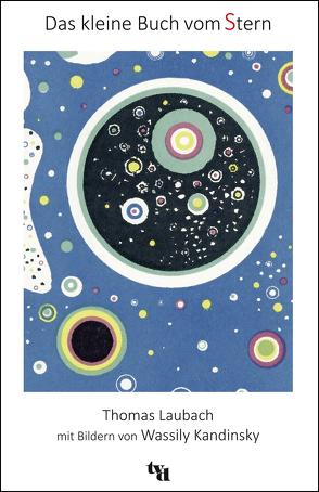 Das kleine Buch vom Stern von Kandinsky,  Wassily, Laubach,  Thomas
