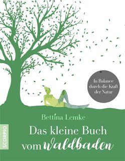 Das kleine Buch vom Waldbaden von Lemke,  Bettina