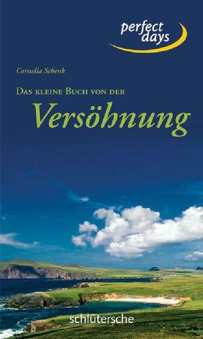 Das kleine Buch von der Versöhnung von Schenk,  Cornelia