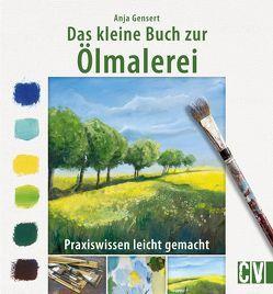 Das kleine Buch zur Ölmalerei von Gensert,  Anja