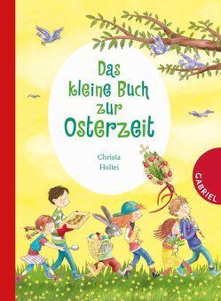 Das kleine Buch zur Osterzeit von Holtei,  Christa, Korthues,  Barbara