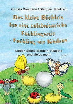 Das kleine Büchlein für eine erlebnisreiche Frühlingszeit von Baumann,  Christa, Janetzko,  Stephen