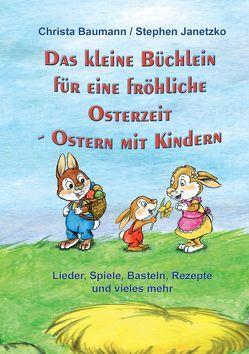 Das kleine Büchlein für eine fröhliche Osterzeit von Baumann,  Christa, Janetzko,  Stephen