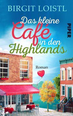 Das kleine Cafe in den Highlands von Loistl,  Birgit
