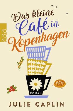 Das kleine Café in Kopenhagen von Caplin,  Julie, Steen,  Christiane