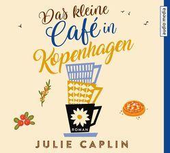 Das kleine Café in Kopenhagen von Blümel,  Yara, Caplin,  Julie, Steen,  Christiane