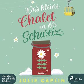 Das kleine Chalet in der Schweiz von Baus,  Hannah, Caplin,  Julie