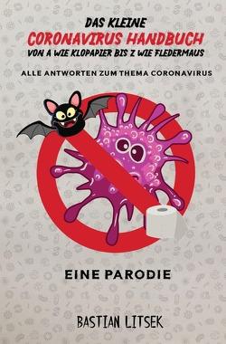 Das kleine Coronavirus Handbuch – Von A wie Klopapier bis Z wie Fledermaus von Litsek,  Bastian