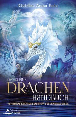 Das kleine Drachenhandbuch von Fader,  Christine Arana
