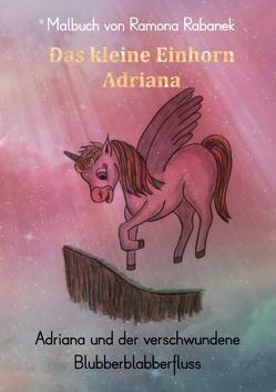 Das kleine Einhorn Adriana von Eder,  Cornelia, Rabanek,  Ramona