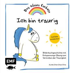 Das kleine Einhorn – Ich bin traurig von Chien Chow Chine,  Aurélie, Korch,  Katrin