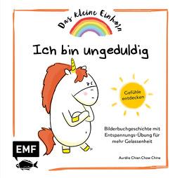 Das kleine Einhorn – Ich bin ungeduldig von Chien Chow Chine,  Aurélie, Korch,  Katrin