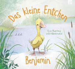 Das kleine Entchen Benjamin von Bunting,  Eve, Hillenbrand,  Will