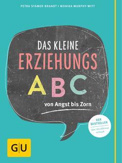 Das kleine Erziehungs-ABC von Murphy-Witt,  Monika, Stamer-Brandt,  Petra