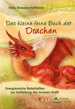 Das kleine feine Buch der Drachen von Hoffmann,  Gaby Shayana