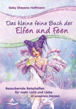 Das kleine feine Buch der Elfen und Feen von Hoffmann,  Gaby Shayana
