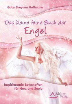 Das kleine feine Buch der Engel von Hoffmann,  Gaby Shayana