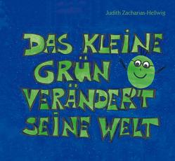 Das kleine Grün verändert seine Welt von Zacharias-Hellwig,  Judith