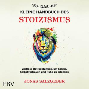 Das kleine Handbuch des Stoizismus von Salzgeber,  Jonas, Wolter,  Peter