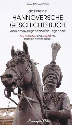 Das kleine Hannoversche Geschichtsbuch von Netzel,  Friedrich W, Zimmermann,  Helmut