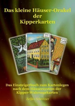 Das kleine Häuser-Orakel der Kipperkarten von Schreiner,  Zeljko