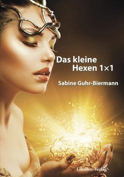 Das kleine Hexen 1×1 von Guhr-Biermann,  Sabine