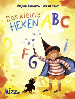Das kleine Hexen-ABC von Schwarz,  Regina, Timm,  Jutta, Vigh,  Inka