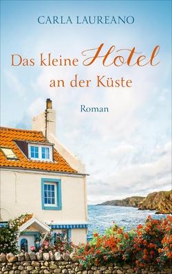 Das kleine Hotel an der Küste von Balters,  Antje, Laureano,  Carla