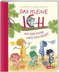 Das kleine Ich auf der Suche nach sich selbst von Ellermann,  Lena, Schmidt,  Ina