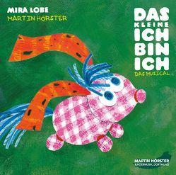 Das kleine Ich bin ich – Das Musical von Hörster,  Martin, Lobe,  Mira, Nitschke,  Daria