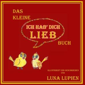 """Das kleine """"Ich hab' dich lieb"""" Buch von Lupien,  Luna"""