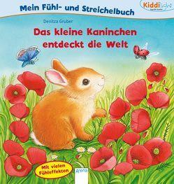 Das kleine Kaninchen entdeckt die Welt. Mein Fühl- und Streichelbuch von Gruber,  Denitza