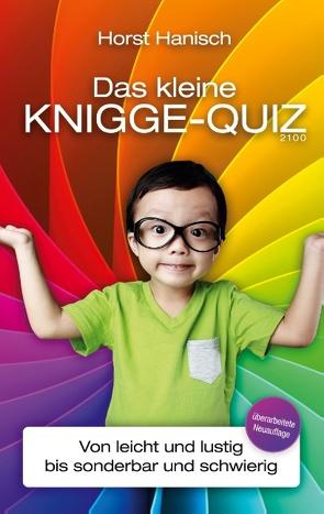 Das kleine Knigge-Quiz 2100 von Hanisch,  Horst