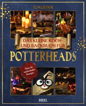 Das kleine Koch- und Backbuch für Potterheads von Grimm,  Tom