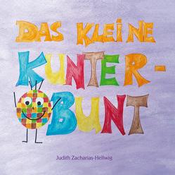 Das kleine Kunterbunt von Zacharias-Hellwig,  Judith