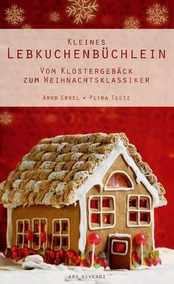 Das kleine Lebkuchenbüchlein von Erbel,  Arnd, Teetz,  Petra