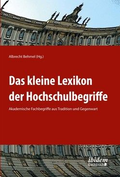Das kleine Lexikon der Hochschulbegriffe von Behmel,  Albrecht